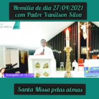PE VANILSON - HOMILIA DIA 27 04 2021