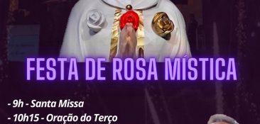 Participe conosco da Festa de Rosa Mística, no Santuário da Senhora das Rosas no dia 13 de Julho das 9h as 18h.